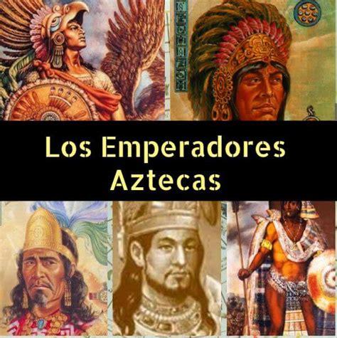 imagenes de emperadores aztecas emperadores aztecas nombres biograf 237 as y cronolog 237 a