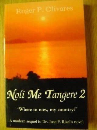 picture of noli me tangere book noli me tangere 2 by roger p olivares