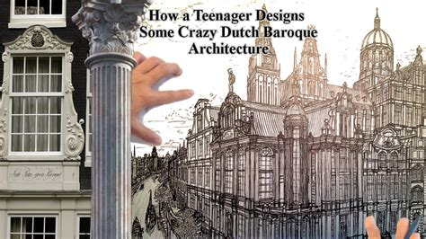 teenager designs dutch baroque architecture youtube