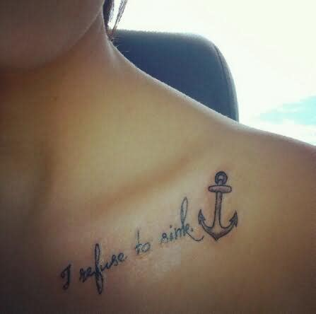 refuse to sink tattoo i refuse to sink collarbone for