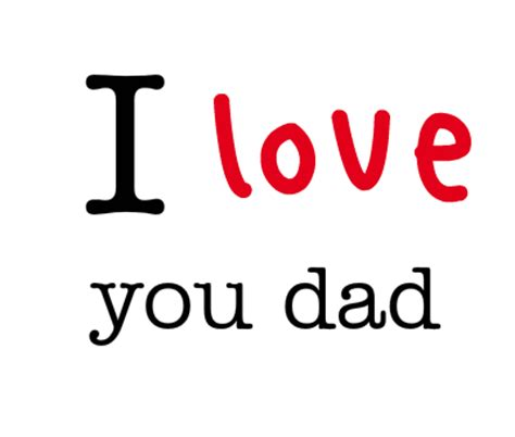 images of love you dad gallery i love you dad