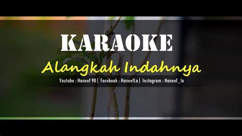 alangkah indahnya hidup ini raihanwmv alangkah indahnya hidup ini karaoke haneefla