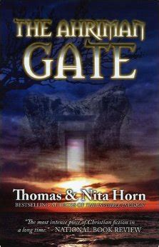 thomas and nita horn the ahriman gate by tom and nita horn the prophecy watchers