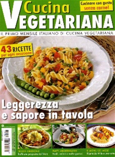 rivista cucina veganlife cucina vegetariana il primo mensile italiano
