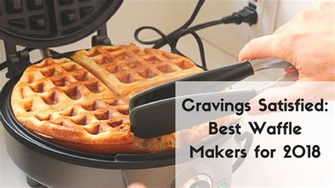 best waffle iron cravings satisfied best waffle makers for 2018 top 5