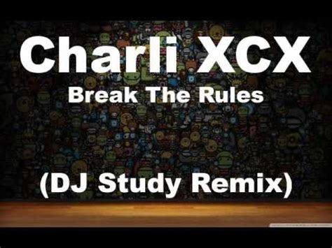 download mp3 free charli xcx break the rules charli xcx break the rules dj study remix youtube