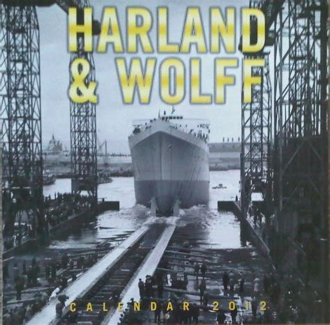 2012 Harland and Wolff Shipyard Belfast Calendar    Trevor