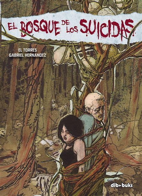 libro el bosque de los el bosque de los suicidas de el torres y gabriel hern 225 ndez c 211 mic para todos