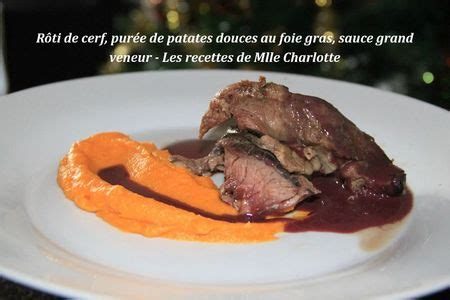 comment cuisiner un roti de cerf r 244 ti de cerf pur 233 e de patates douces au foie gras sauce