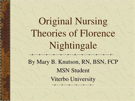 How To Make Florence Nightingale L by Ppt Original Nursing Theories Of Florence Nightingale