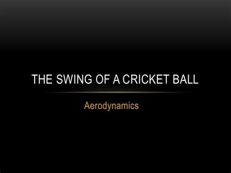 cricket ball swing physics physics of a cricket ball