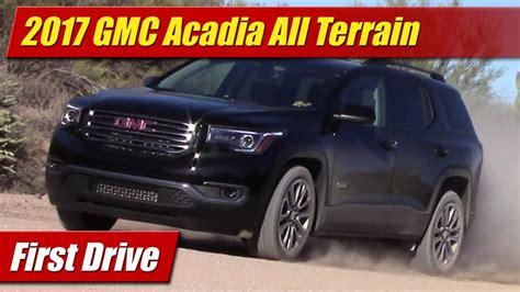 Acadia All Terrain 2017 by Drive 2017 Gmc Acadia All Terrain Testdriven Tv