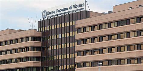 Banca Popolare Di Vicenza Schio by Banca Popolare Di Vicenza Servono 3 3 Miliardi