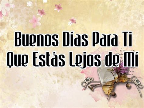 Imagenes Buenos Dias Amor Ala Distancia | im 225 genes de amor buenos d 237 as buenos dias pinterest