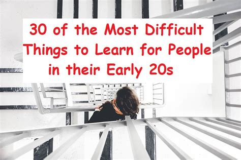 how to learn new things in mike s journal 30 of the most difficult things to learn for in their early 20s