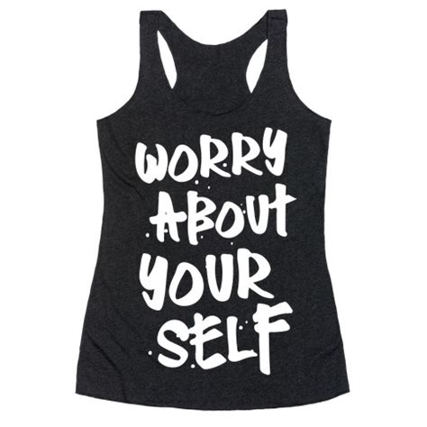 Worry About Yourself Meme - worry about yourself meme quotes