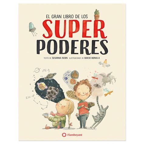 libro baraetern el llibre susanna isern todos tenemos alg 250 n superpoder editorial flamboyant