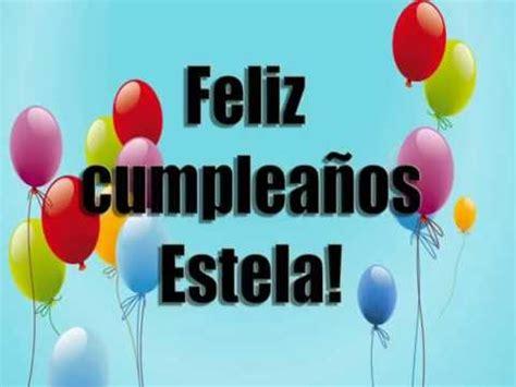 imagenes feliz cumpleaños estela feliz cumplea 241 os estela youtube