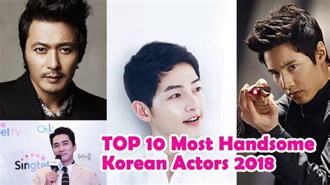 top 10 most handsome korean actors 2017 2018 가장 잘 나가는 한국 배우 top 10