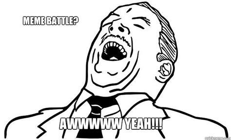 F Yeah Meme - meme battle awwwww yeah meme battle quickmeme