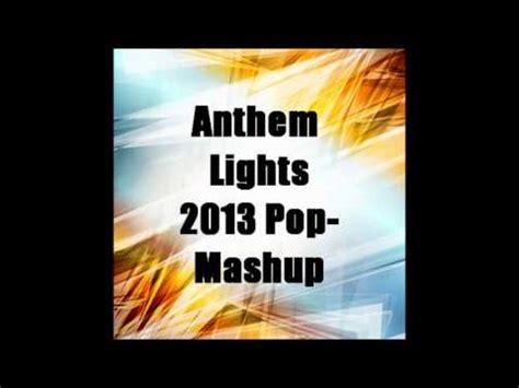 anthem lights best of 2012 mashup cover anthem lights 2013 pop mashup