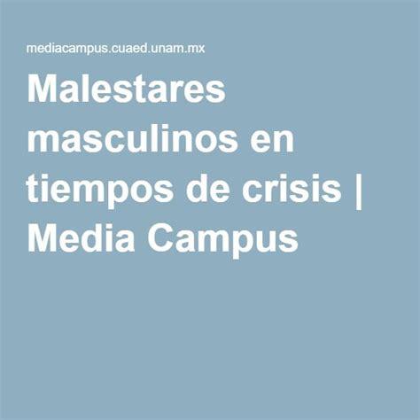 malestares masculinos en tiempos de crisis media cus grupo etario hombres 20 59 a 241 os