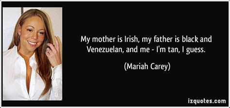 mother  irish  father  black  venezuelan   im tan  guess