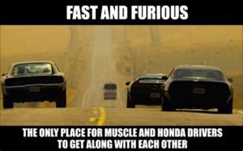 fast and furious you better hide your baby oil fast and furiousthe only place for muscle and honda