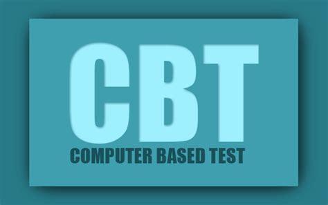 Computer Based Test Cbt computer based test cbt