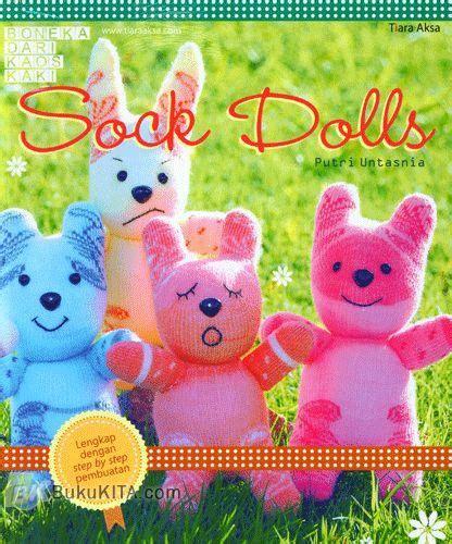 Sock Dolls Boneka Dari Kaos Kaki bukukita sock dolls boneka dari kaos kaki