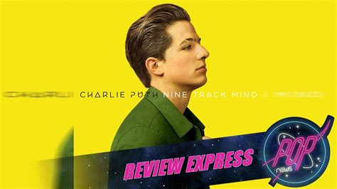 download mp3 charlie puth nine track review express charlie puth nine track mind youtube