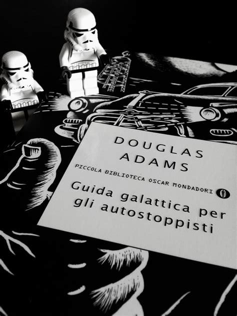 guida galattica per gli guida galattica per gli autostoppisti 232 uno dei libri pi 249 famosi di douglas adams primo di una