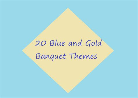 themes for blue and gold banquet webelos activity badge ideas 20 blue and gold banquet