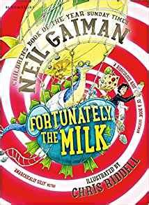 fortunately the milk 1408841797 fortunately the milk amazon co uk neil gaiman riddell 9781408841792 books