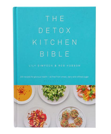 Detox Kitchen Bible by Feel From The Inside Out Our Picks For Summer 2016