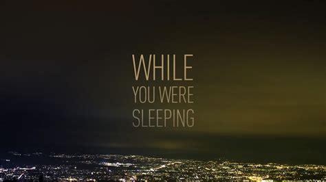 While You Were Sleeping Database