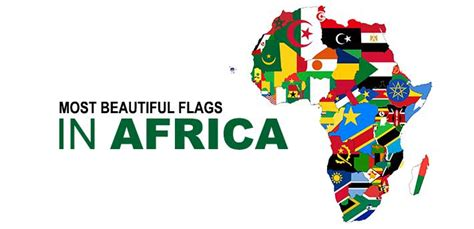 flags of the world ranked top 10 most beautiful african flags 2016