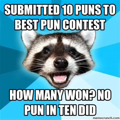 Pun Meme - submitted 10 puns to best pun contest