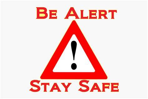 alert stay safe hd png  transparent png image