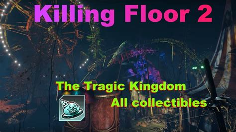 killing floor 2 the tragic kingdom map all collectibles youtube