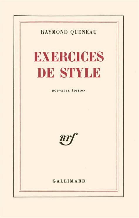 libro exercices de style livre exercices de style raymond queneau gallimard blanche 9782070253104 leslibraires fr