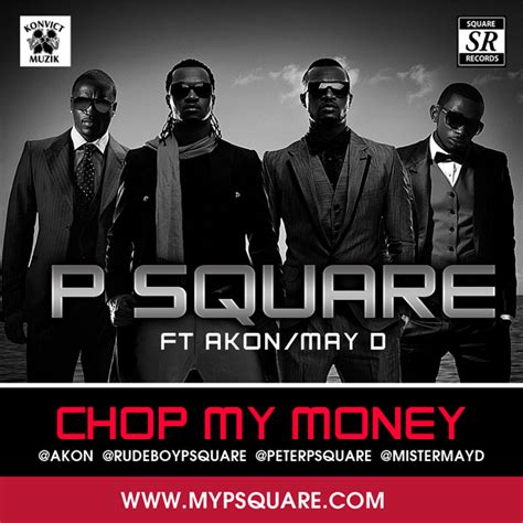 My Money it s here listen to p square feat akon may d quot chop
