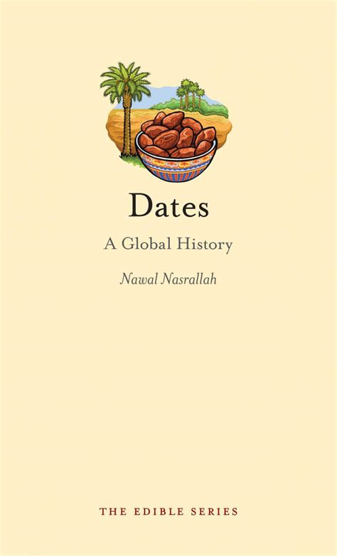 delights from the garden of a cookbook and history of the iraqi cuisine abbreviated version of the second edition books delights from the garden of dates a global history
