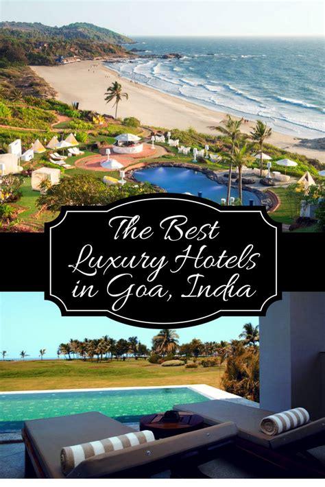 best hotels in goa india the best luxury hotels in goa india global gallivanting