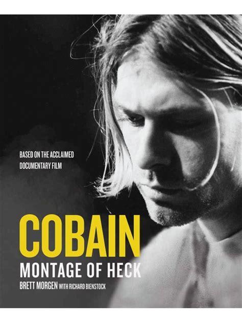 biography of kurt cobain book kurt cobain montage of heck biography books about