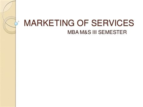 Service Marketing Ppt For Mba by Marketing Of Services An Introduction And Facts