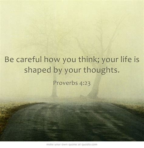 Think You Your by Be Careful How You Think Your Is Shaped By Your