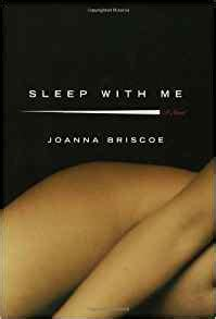 Book Review Sleep With Me By Joanna Briscoe by Sleep With Me A Novel Joanna Briscoe 9781596910126