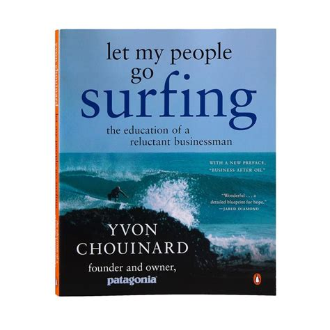 let my baby go books let my go surfing paperback book by yvon chouinard