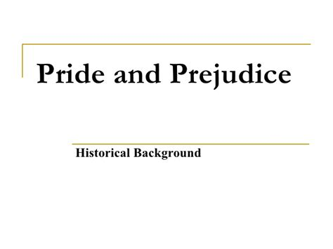 themes of pride and prejudice slideshare pride and prejudice historical background